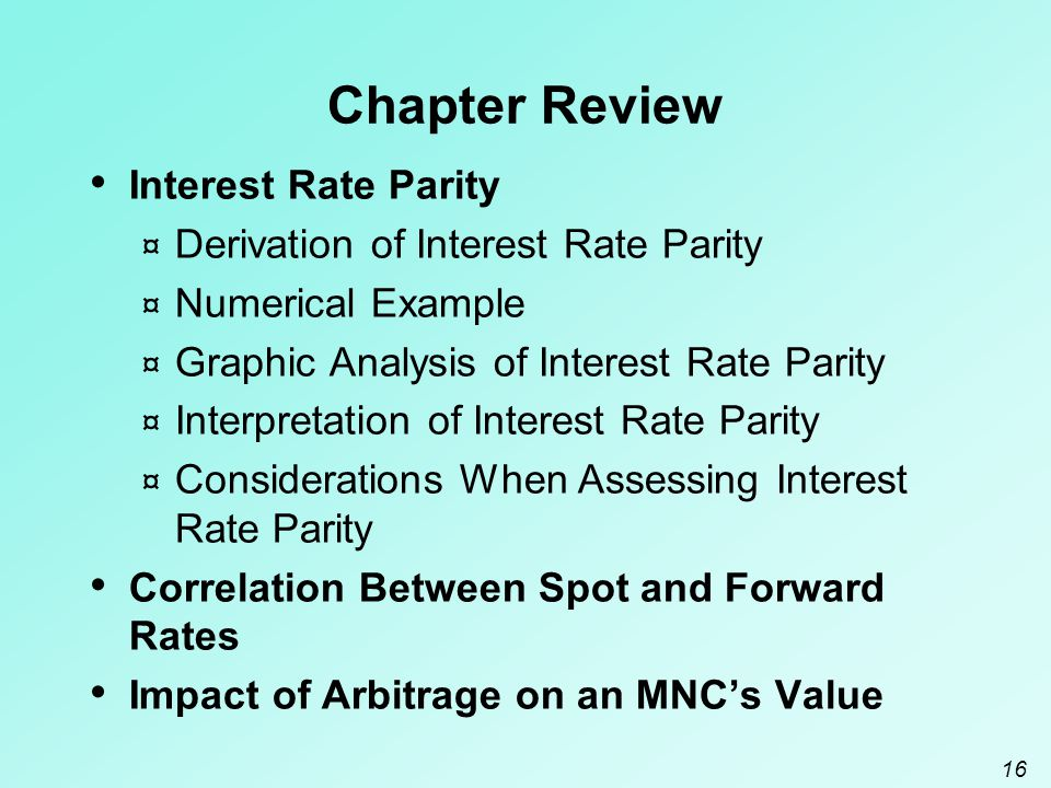 Chapter Review Interest Rate Parity Derivation of Interest Rate Parity