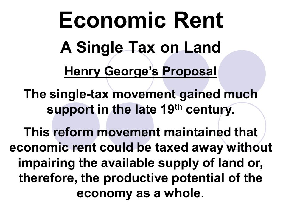 Economic Rent A Single Tax on Land Henry George's Proposal