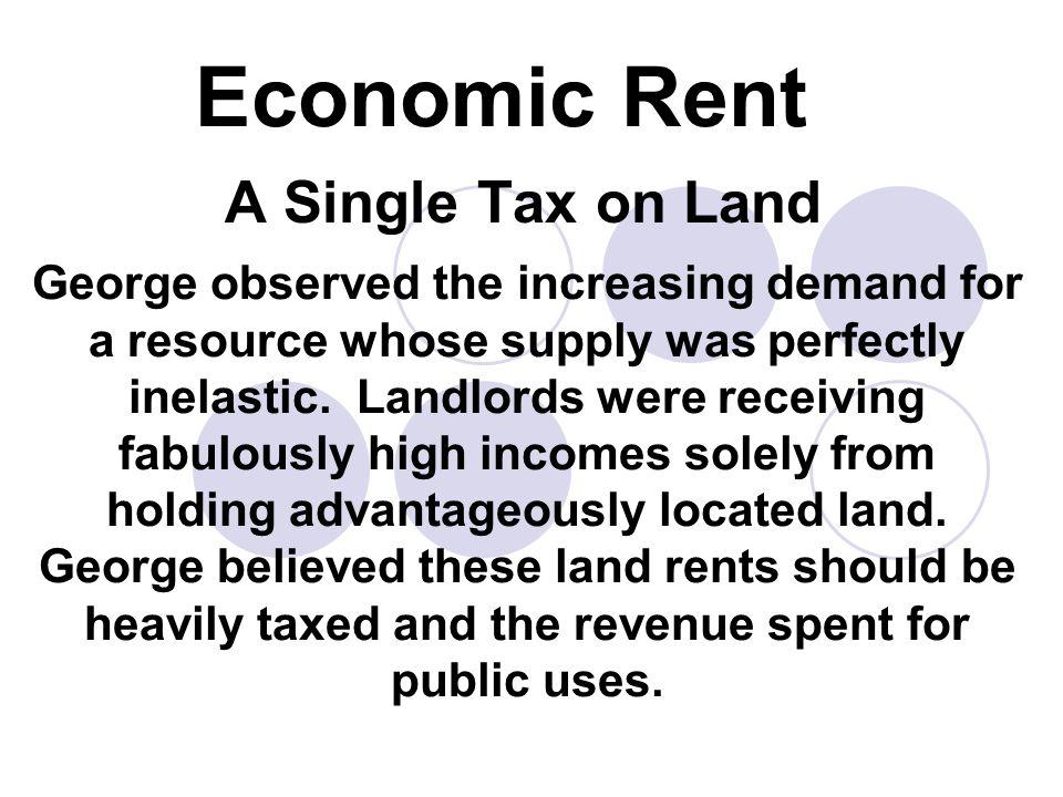 Economic Rent A Single Tax on Land