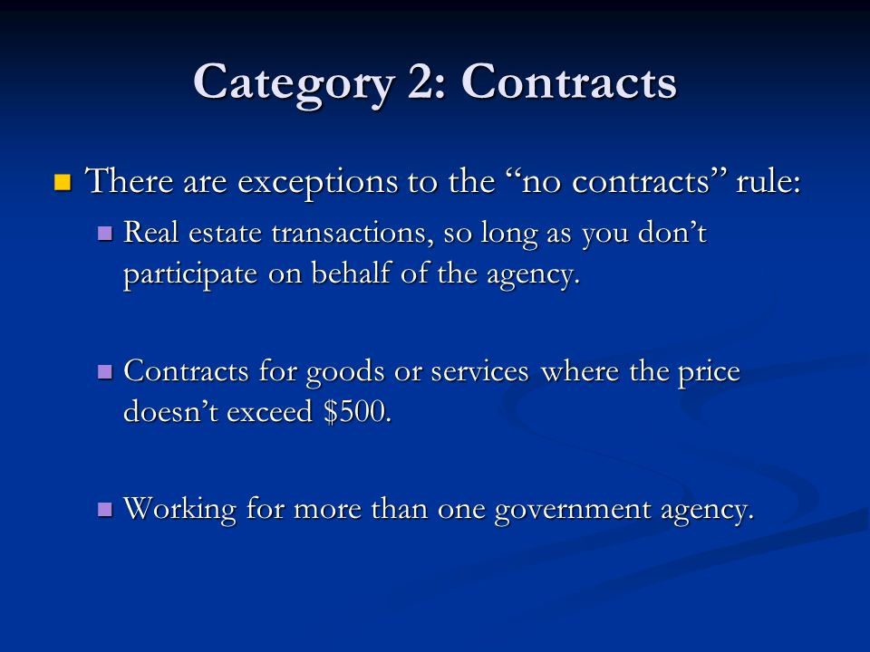 Category 2: Contracts There are exceptions to the no contracts rule: