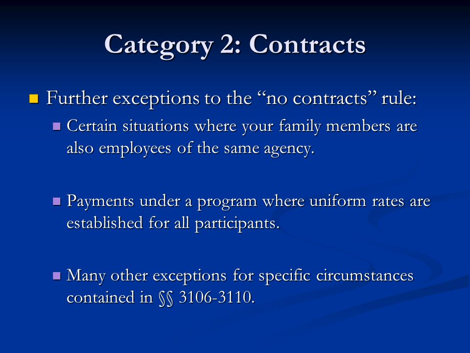 Category 2: Contracts Further exceptions to the no contracts rule: