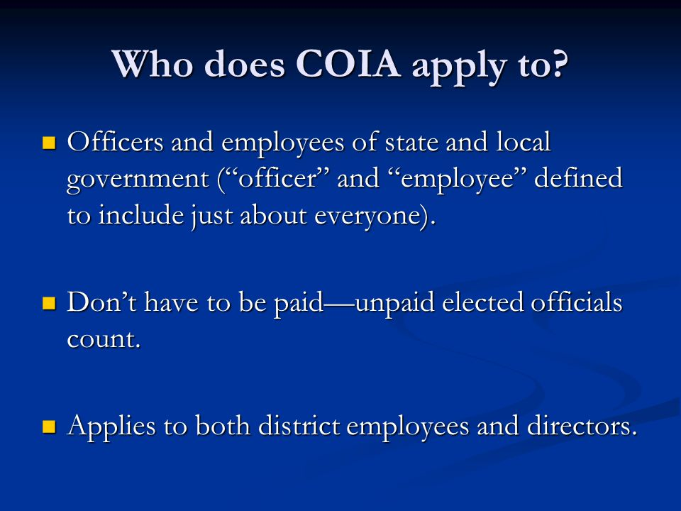 Who does COIA apply to Officers and employees of state and local government ( officer and employee defined to include just about everyone).