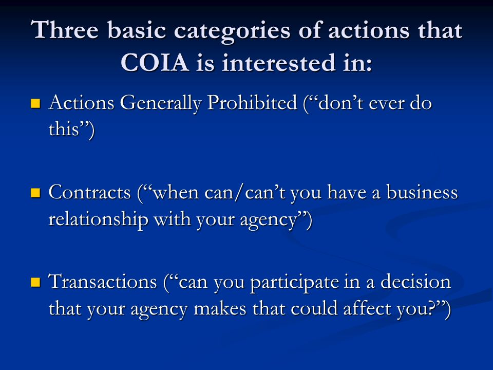 Three basic categories of actions that COIA is interested in: