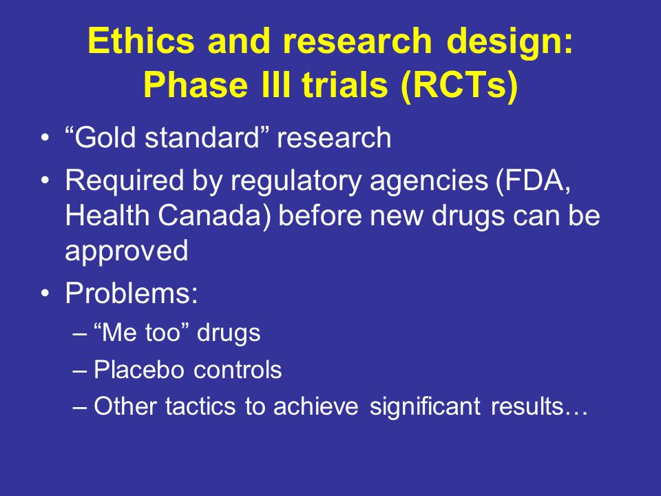 Ethics and research design: Phase III trials (RCTs)