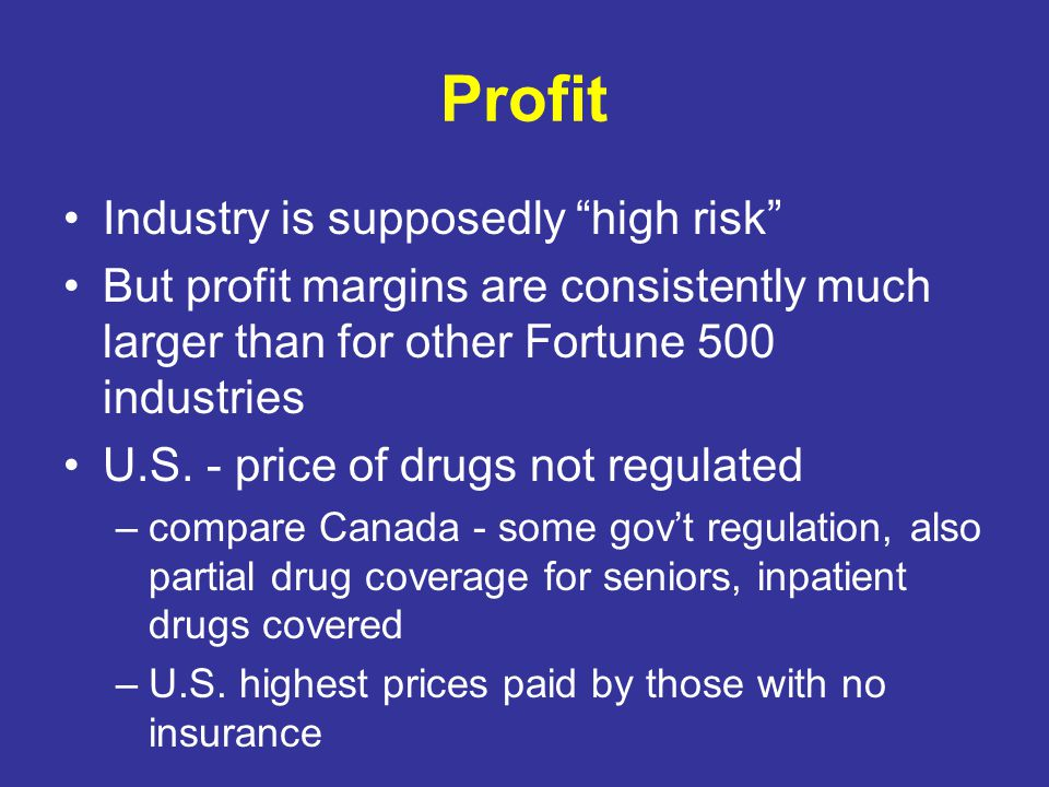 Profit Industry is supposedly high risk
