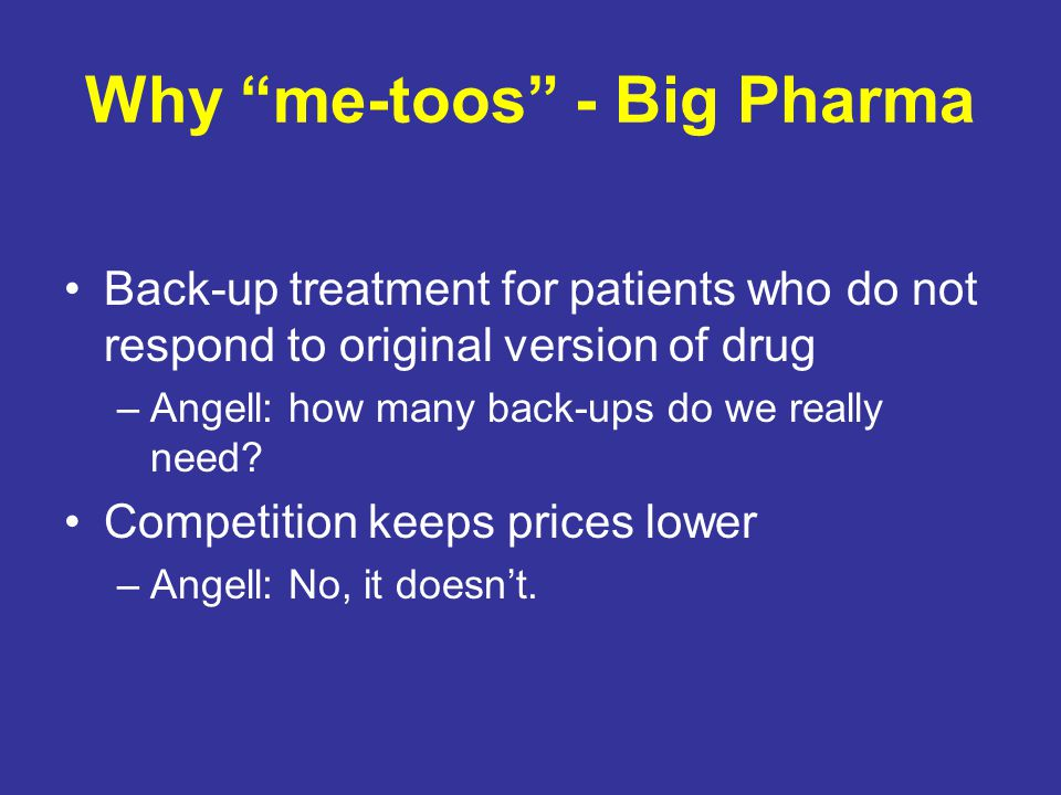 Why me-toos - Big Pharma