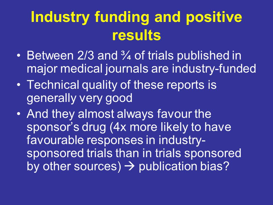 Industry funding and positive results