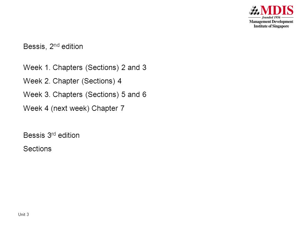 Week 1. Chapters (Sections) 2 and 3 Week 2. Chapter (Sections) 4