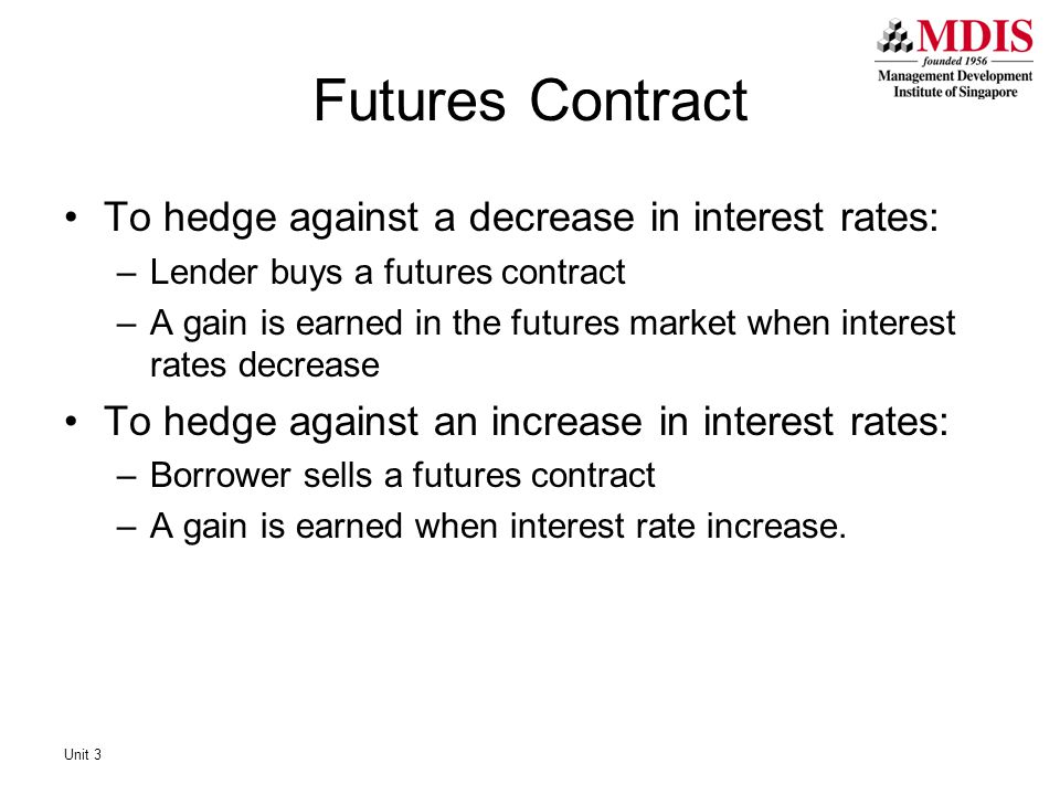 Futures Contract To hedge against a decrease in interest rates: