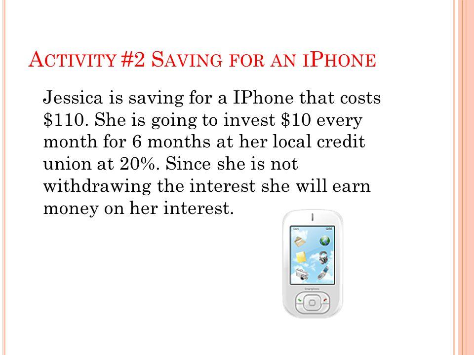 Activity #2 Saving for an iPhone