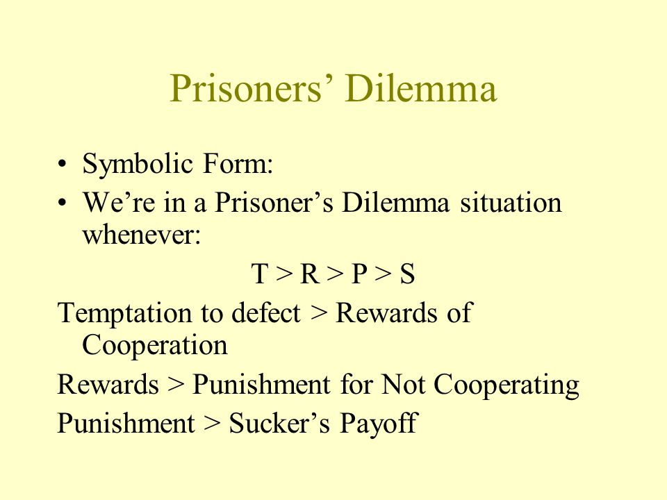Prisoners' Dilemma Symbolic Form: