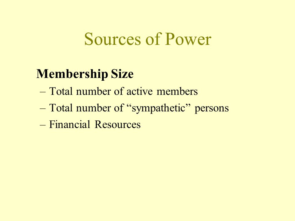 Sources of Power Membership Size Total number of active members