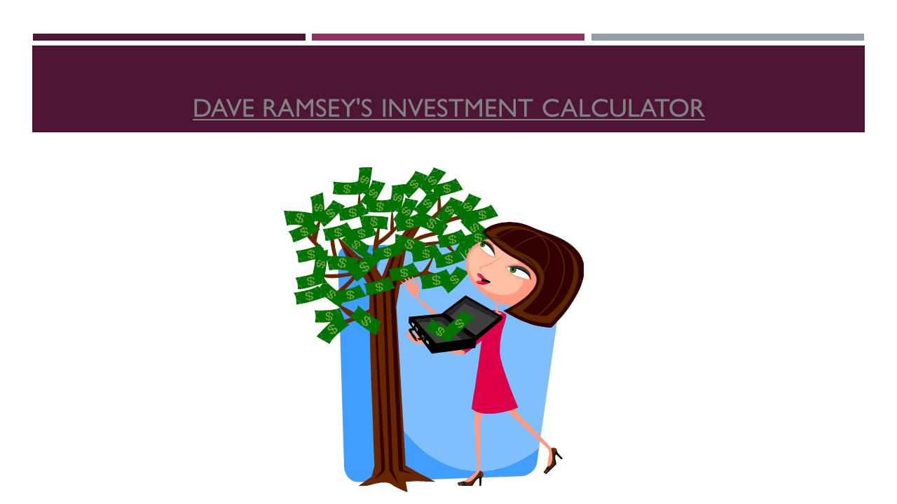 DAVE RAMSEY S INVESTMENT CALCULATOR