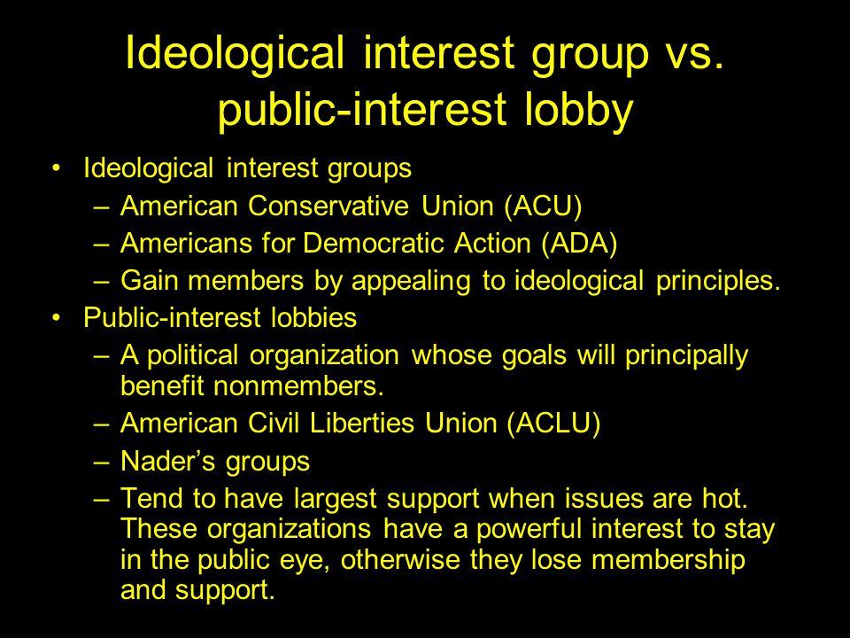 Ideological interest group vs. public-interest lobby