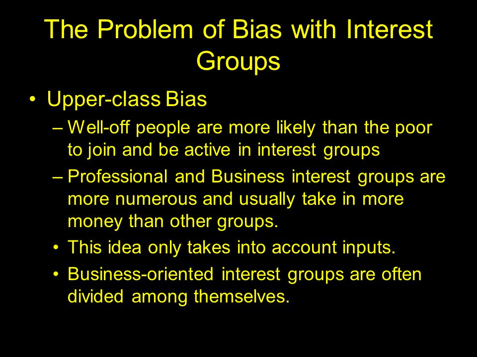 The Problem of Bias with Interest Groups