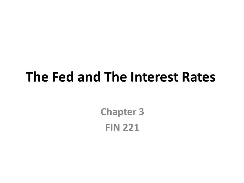 The Fed and The Interest Rates