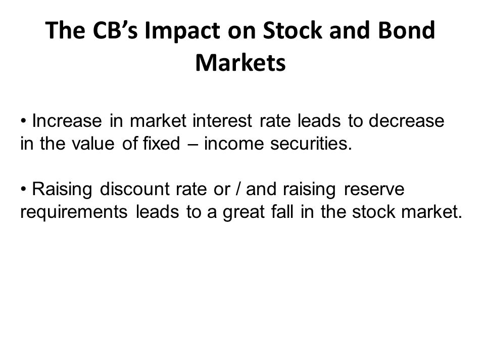 The CB's Impact on Stock and Bond Markets