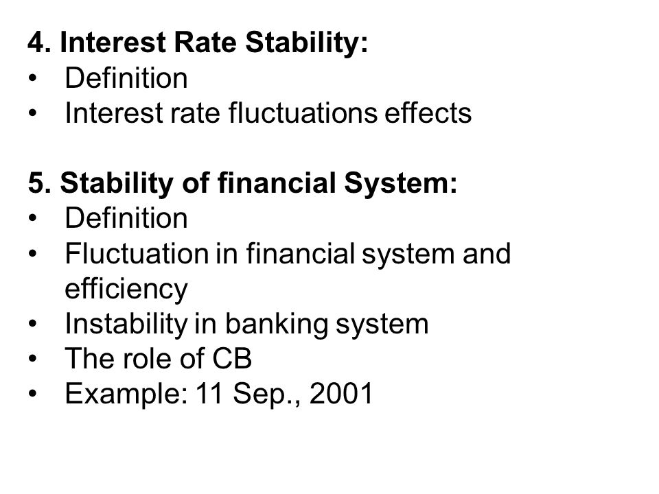 4. Interest Rate Stability: