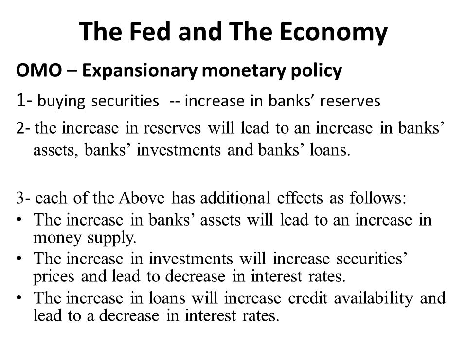 The Fed and The Economy OMO – Expansionary monetary policy