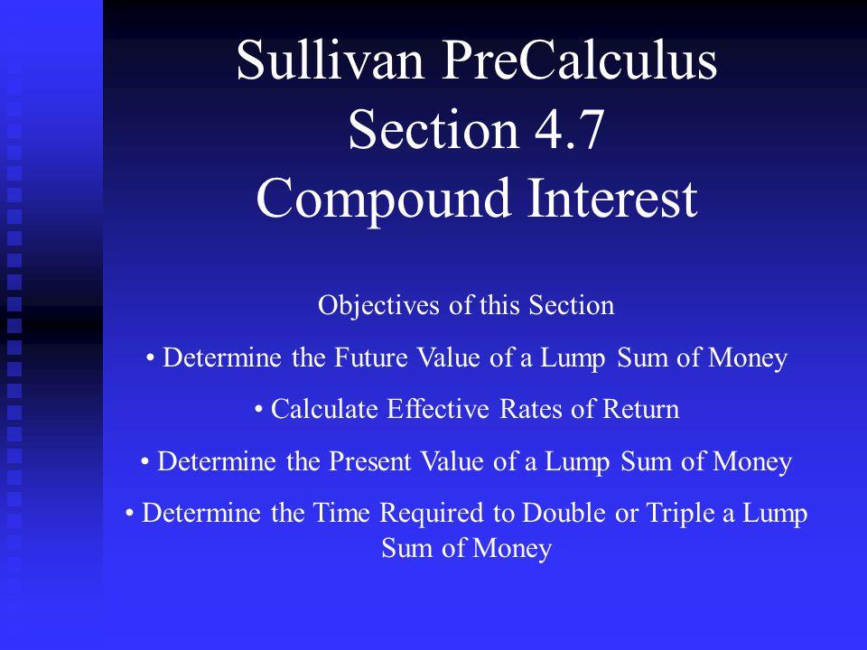 Sullivan PreCalculus Section 4.7 Compound Interest