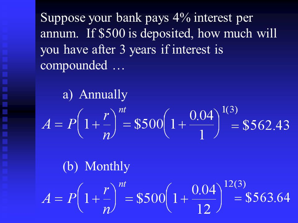 Suppose your bank pays 4% interest per annum