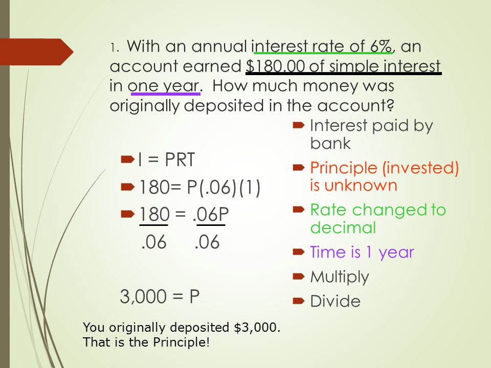 1. With an annual interest rate of 6%, an account earned $180