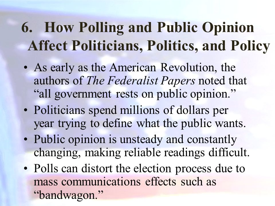 How Polling and Public Opinion Affect Politicians, Politics, and Policy