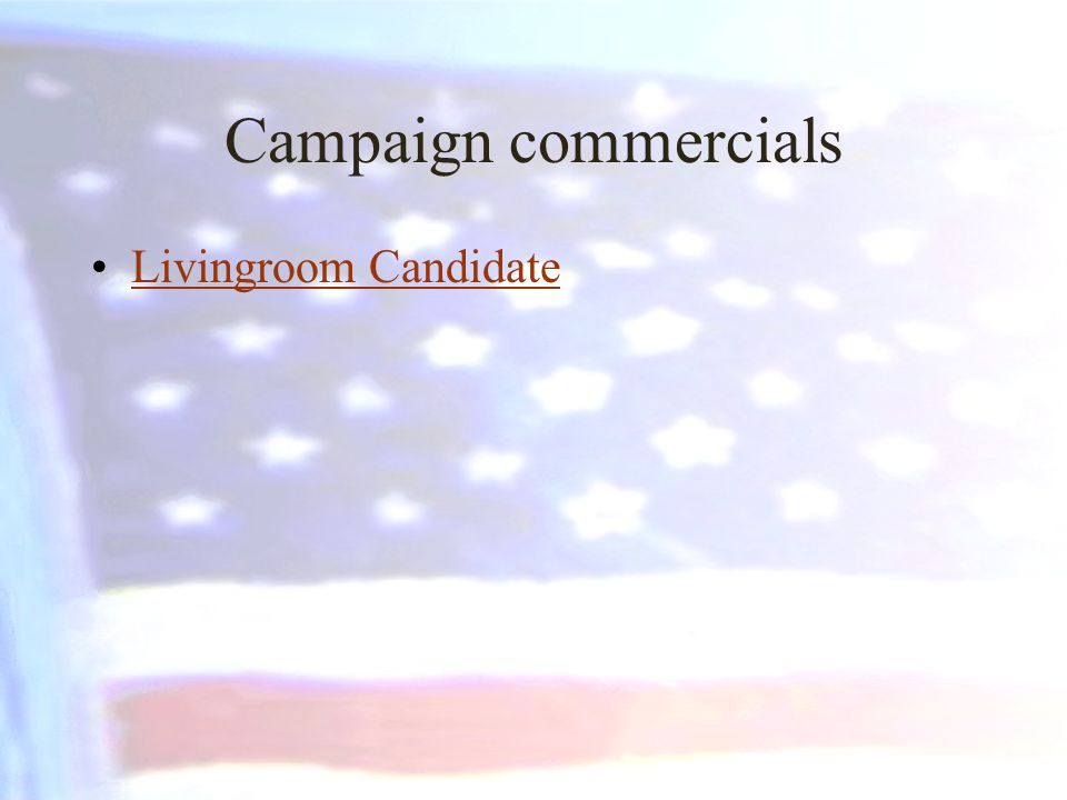 Campaign commercials Livingroom Candidate