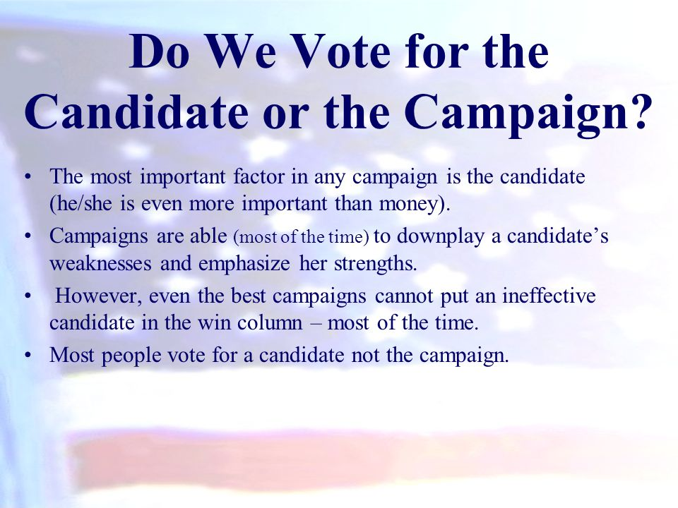 Do We Vote for the Candidate or the Campaign