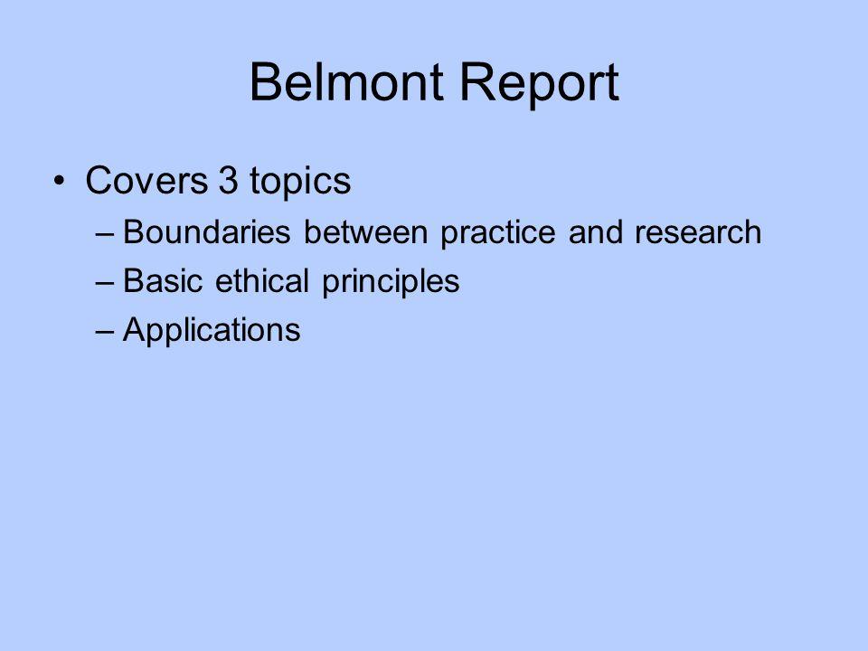 Belmont Report Covers 3 topics