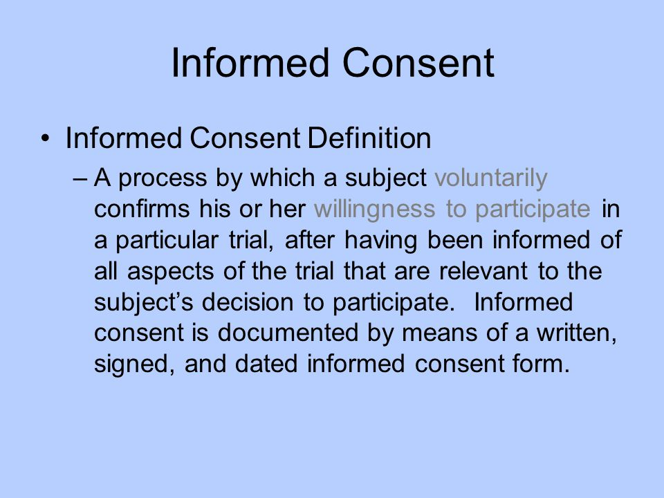 Informed Consent Informed Consent Definition