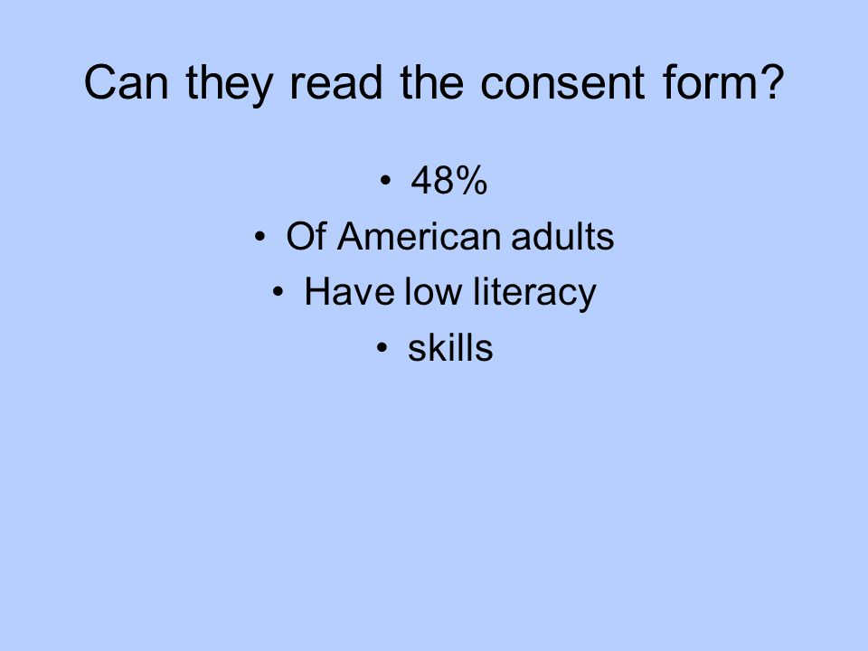Can they read the consent form