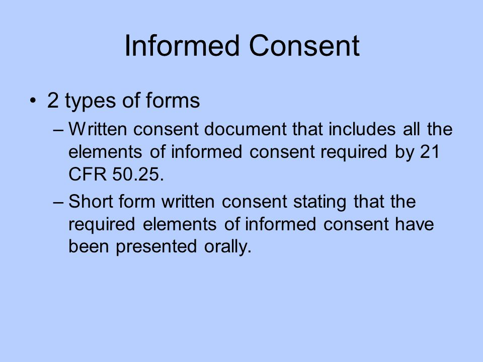 Informed Consent 2 types of forms