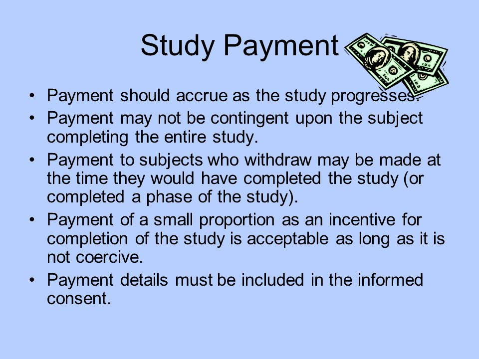 Study Payment Payment should accrue as the study progresses.