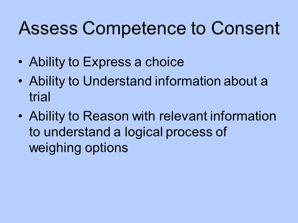 Assess Competence to Consent