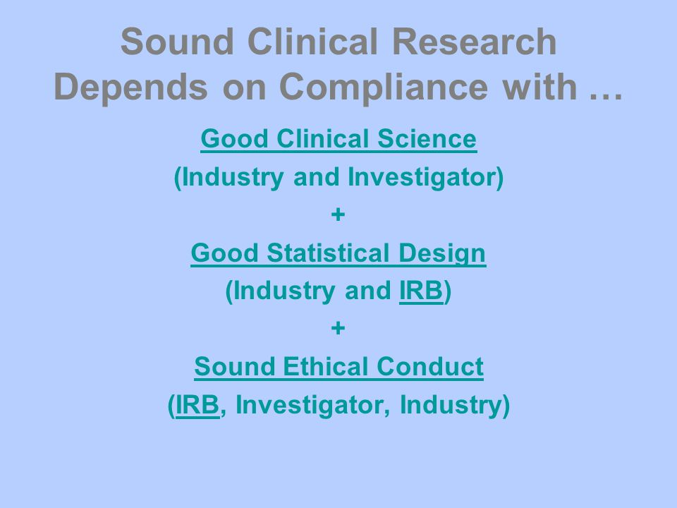 Sound Clinical Research Depends on Compliance with …