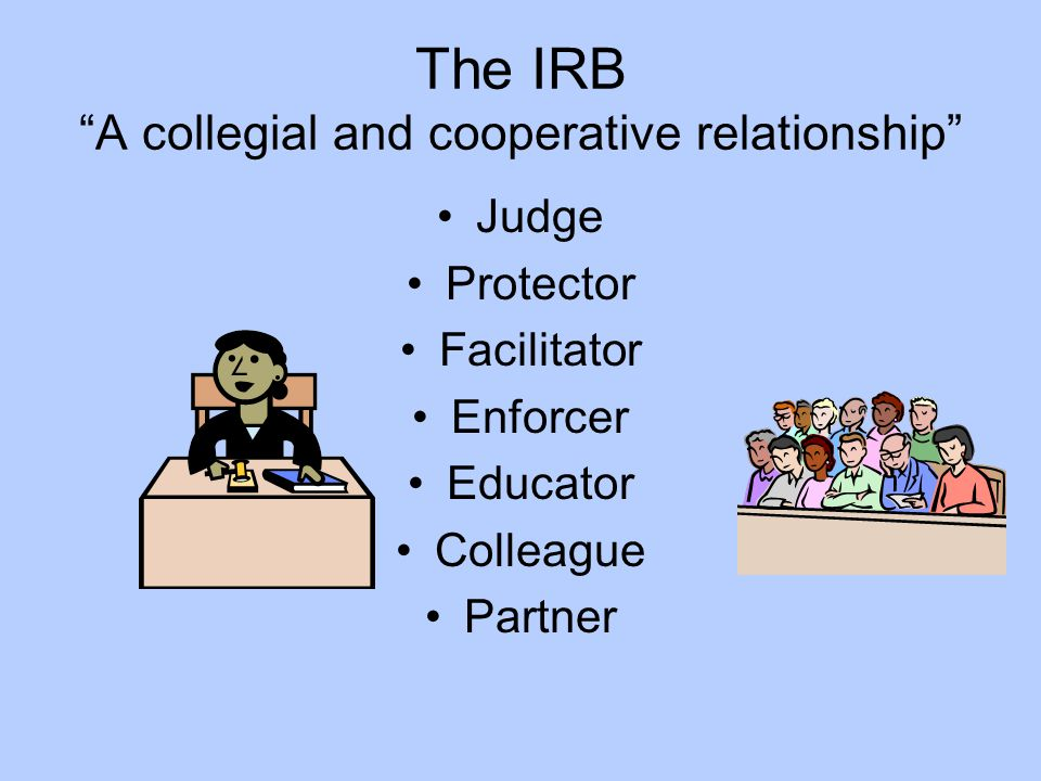 The IRB A collegial and cooperative relationship