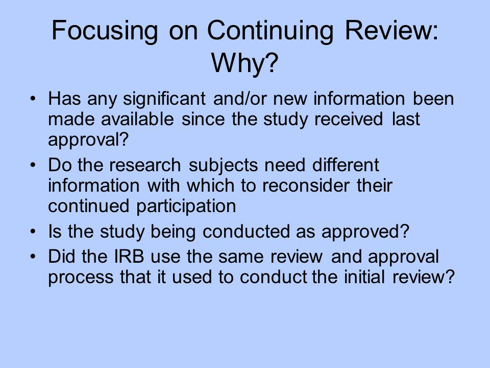 Focusing on Continuing Review: Why