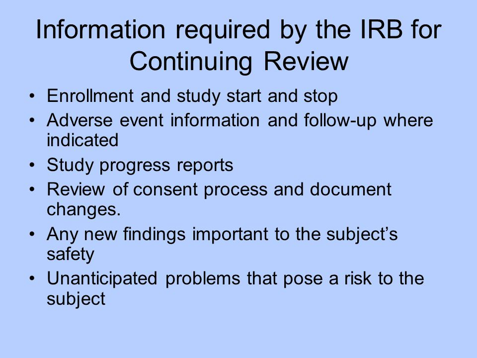 Information required by the IRB for Continuing Review