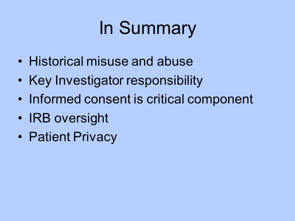 In Summary Historical misuse and abuse Key Investigator responsibility