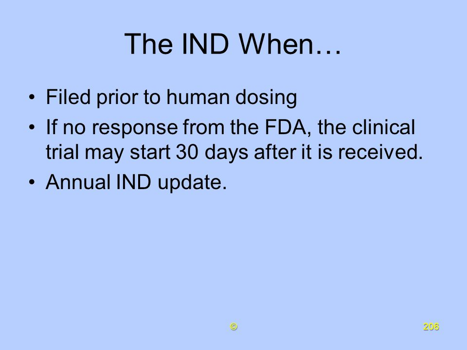 The IND When… Filed prior to human dosing