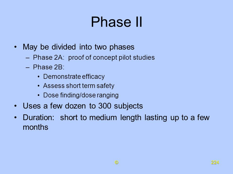 Phase II May be divided into two phases