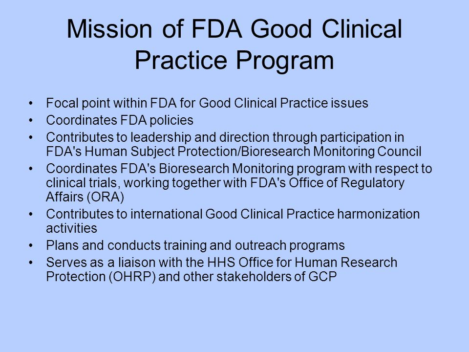 Mission of FDA Good Clinical Practice Program