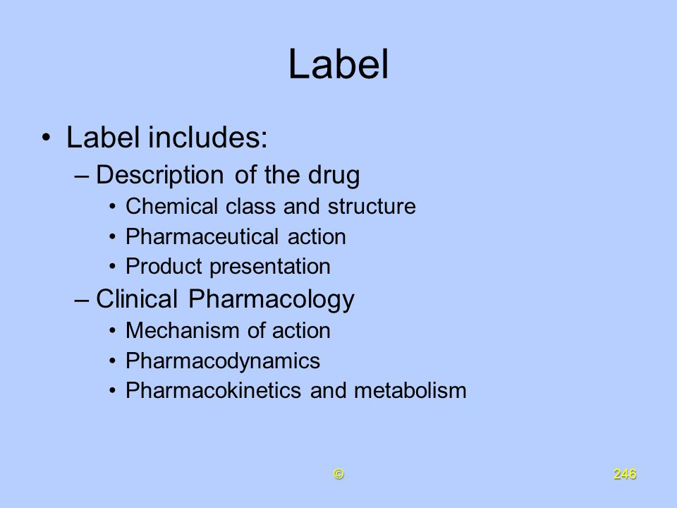 Label Label includes: Description of the drug Clinical Pharmacology