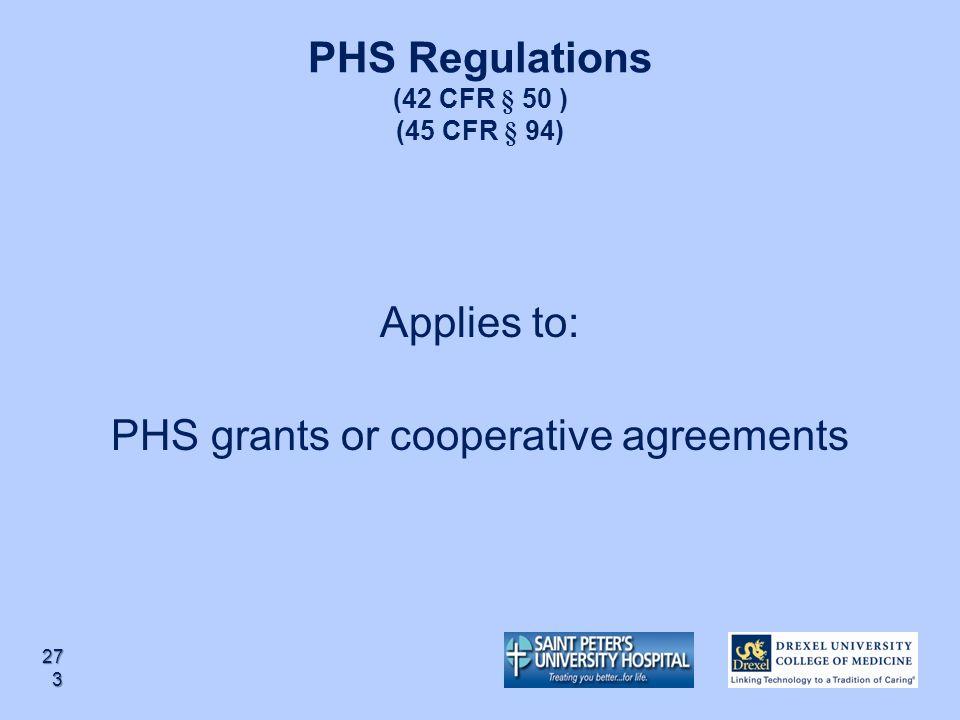 PHS Regulations (42 CFR § 50 ) (45 CFR § 94)