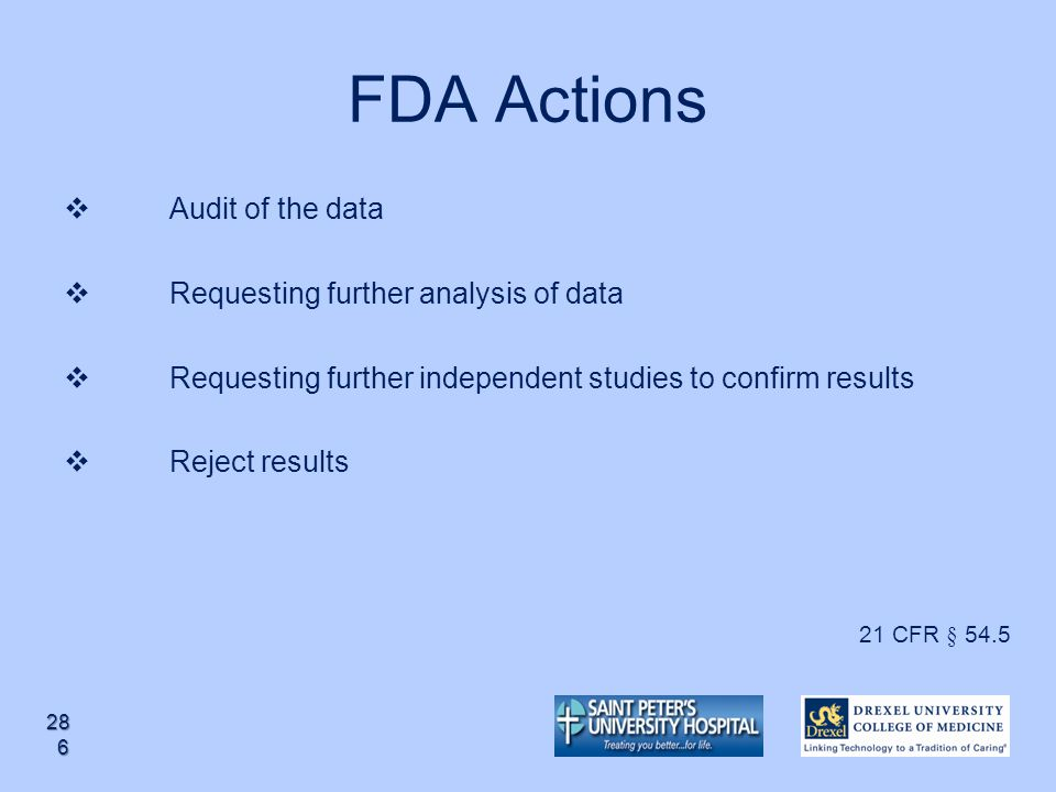 FDA Actions Audit of the data Requesting further analysis of data