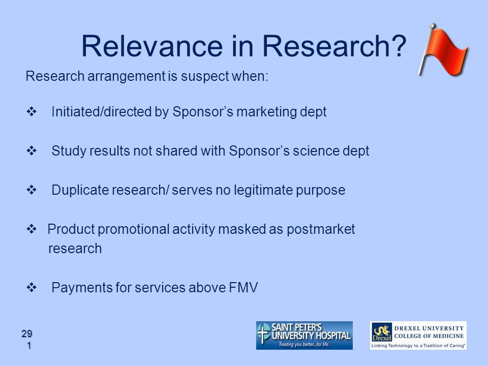 Relevance in Research Research arrangement is suspect when: