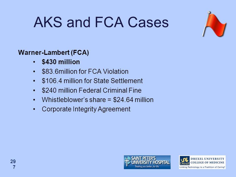 AKS and FCA Cases Warner-Lambert (FCA) $430 million