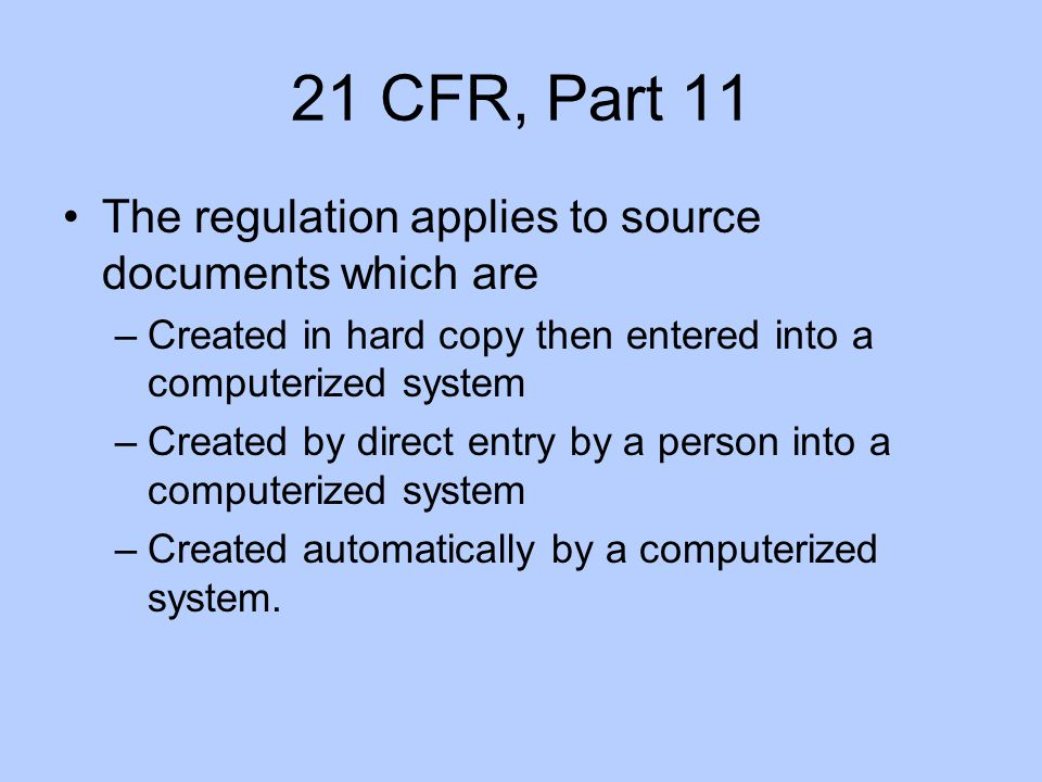 21 CFR, Part 11 The regulation applies to source documents which are