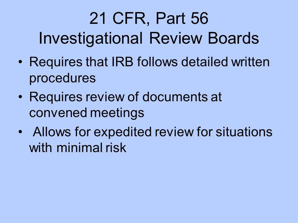 21 CFR, Part 56 Investigational Review Boards